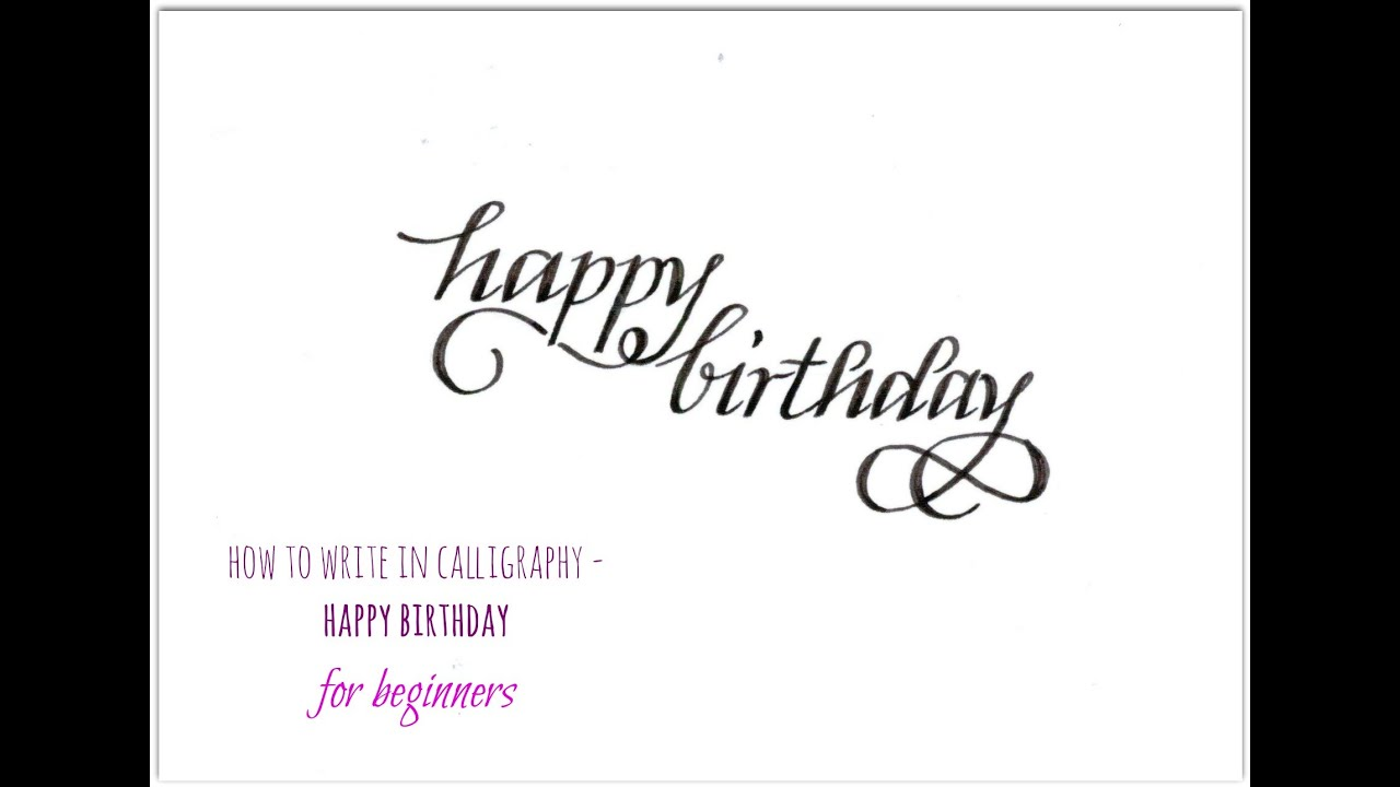 how to write in calligraphy - happy birthday for beginners