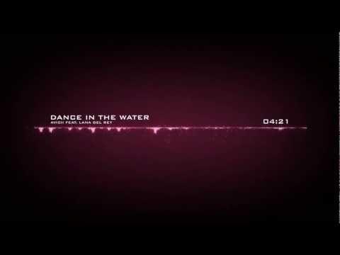 Avicii Feat. Lana Del Rey - Dance In The Water (Original Mix)