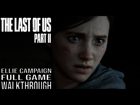 THE LAST OF US PART 2 Full Game Walkthrough - No Commentary (The Last Of Us Part 2 Ellie Campaign)