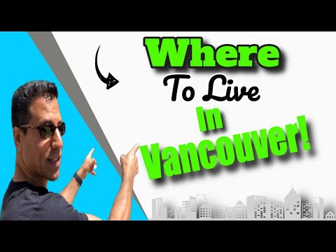 ✅✅✅⇨Where To Live In Vancouver, B.C. Canada!⇦✅✅✅