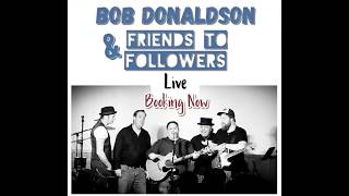 I Need You More - Bob Donaldson & Friends to Followers (Original)
