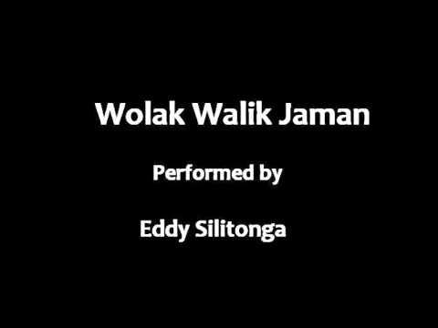 Eddy Silitonga - Wolak Walik Jaman