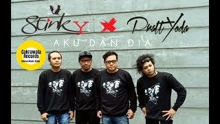 STINKY - Aku Dan Dia (feat. Prattyoda)