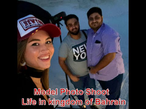 Model Photo Shoot  || Life in kingdom of Bahrain