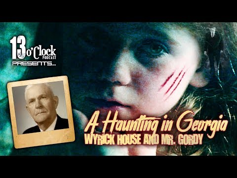 Episode 59 - A Haunting In Georgia: Wyrick House And Mr. Gordy