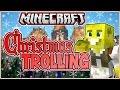 Minecraft Christmas Trolling!