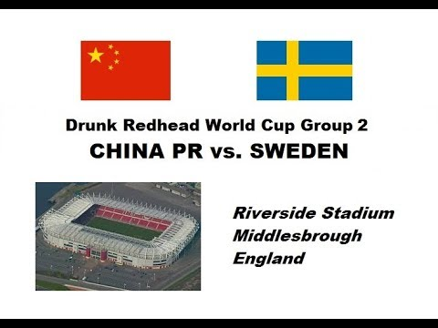 Drunk Redhead World Cup 2017: Womens Group 2 - China PR vs. Sweden
