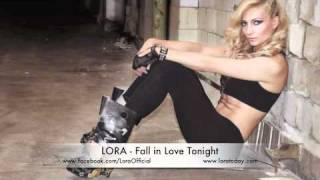 Lora - Fall in Love Tonight ( new song 2011)