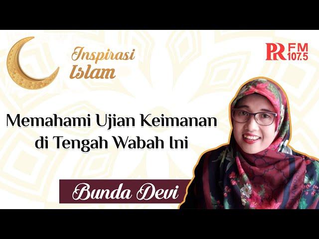 Ujian Keimanan Part 1 | Inspirasi Islam Bersama Bunda Devi