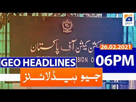 Geo Headlines 06 PM | 26th February 2021