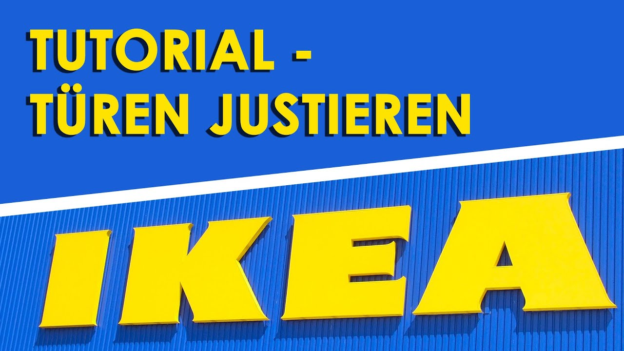Ikea Türen justieren (Tutorial) - YouTube