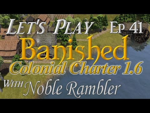 Let's Play Banished Colonial Charter 1.6 Ep 41