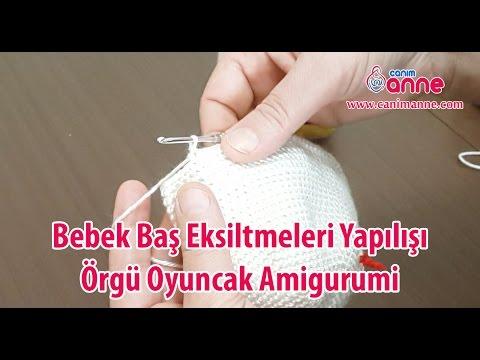 Bebek Yüz Şekillendirme Yapılışı Örgü Oyuncak Amigurumi | 360x480