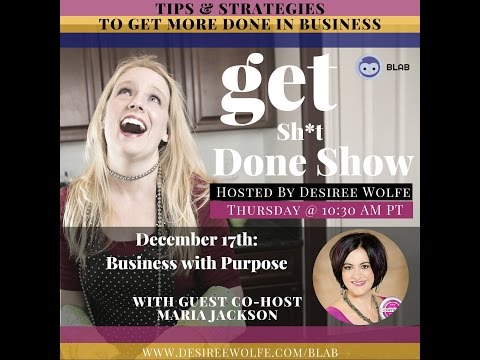 Desiree TV - Business with Purpose with Guest Maria Jackson