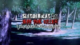 (instrumental) Slenderman VS Jeff the Killer La Batalla Fina...