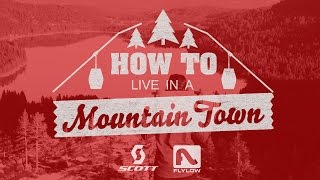How To Live In A Mountain Town