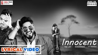 Innocent | vee jay randhawa | ft. sniper | muzical ab | lyrical video | latest punjabi songs 2017