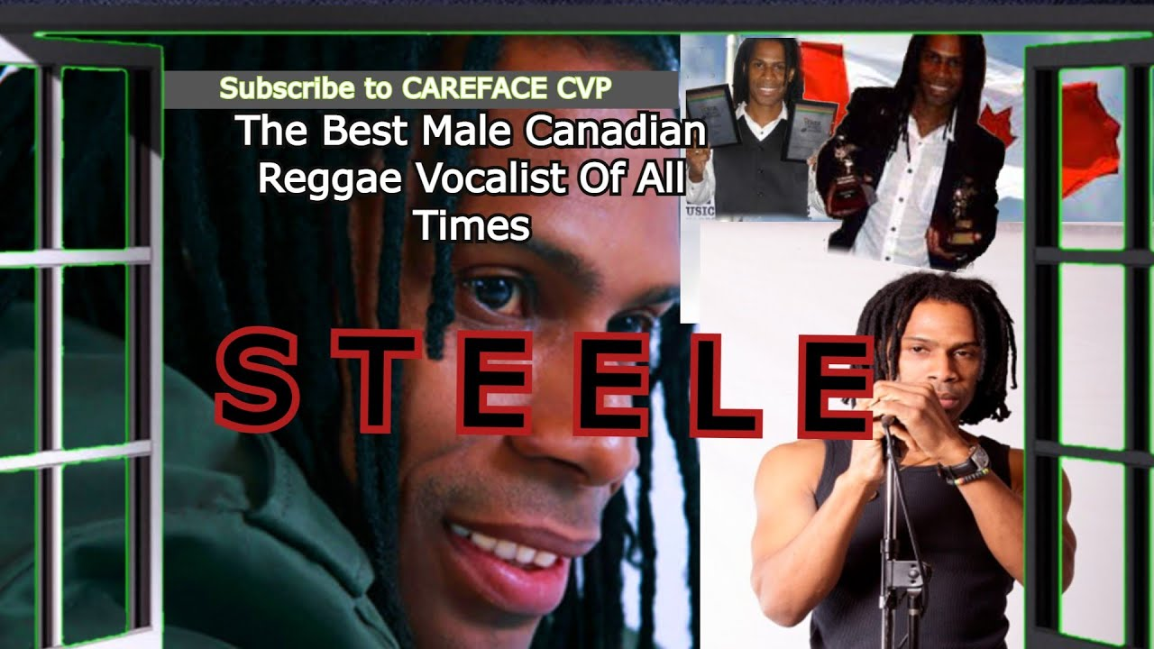 Download Steele Is Known As The Best Male Canadian Reggae Vocalist Of All Times #carefacecvp