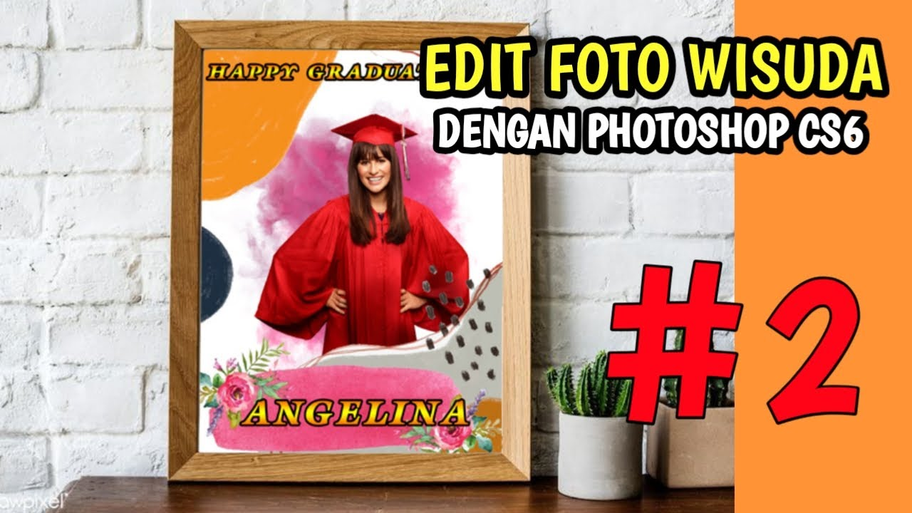 Edit Foto Wisuda Dengan Photoshop Cs6 - YouTube
