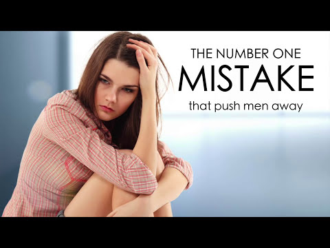 The #1 Mistake Women Make When Dating Men (Do NOT Do This!!)