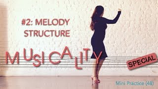 Musicality special #2: Melody structure - Mini Practice (48)