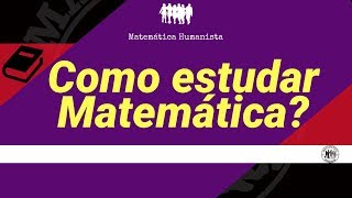 Como estudar Matemática? Papos Matemáticos com Carlos Mathias!
