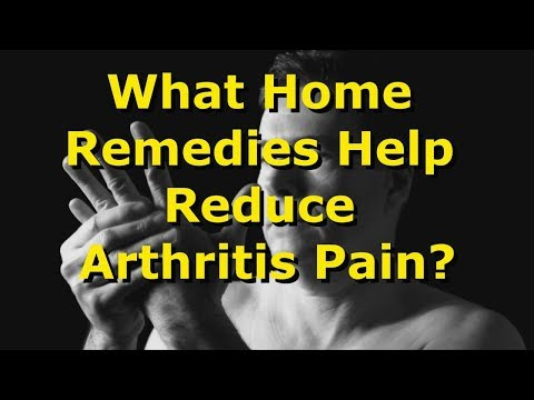 What Home Remedies Help Reduce Arthritis Pain?