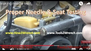 How to test the float needle and seat for good seal! THE MOST OVERLOOKED PART IN CARBURETOR!