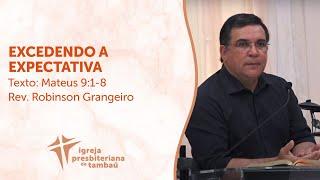 Excedendo a expectativa - Mt 9:1-8 - Robinson Grangeiro - IPTambaú - 30-05-2021