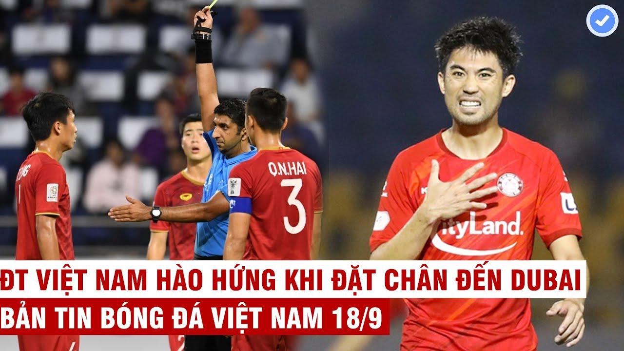 VN Sports 18/9   Hung thần của VN bắt trận VN vs Trung Quốc, TP HCM gia hạn Lee Nguyễn nổ 2 bom tấn