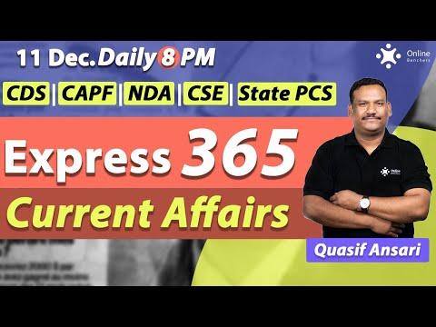 11 December Current Affairs Class | Express 365 | CDS CAPF NDA CSE State PCS | Online Benchers