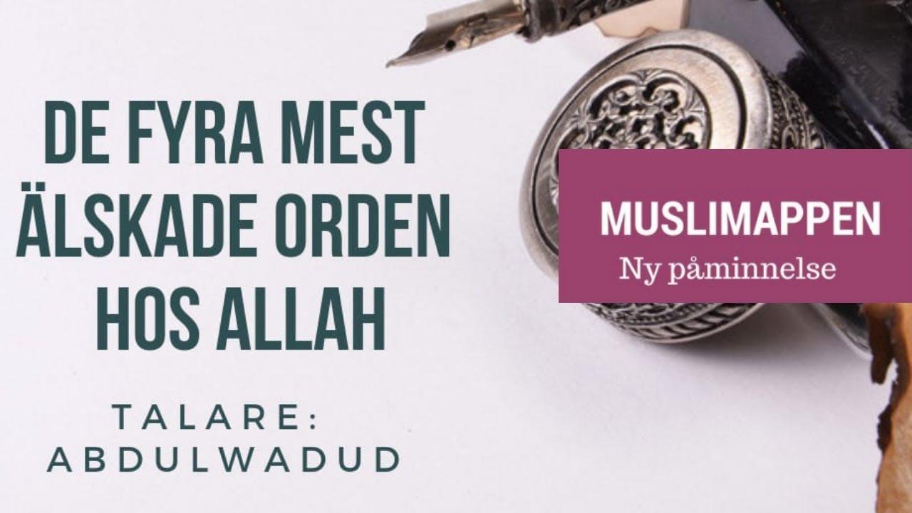 De fyra mest älskade orden hos Allah | Muslimappen