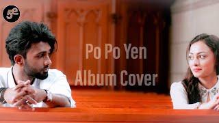 Cover images PO PO YEN  - A H Kaashif | Sid Sriram