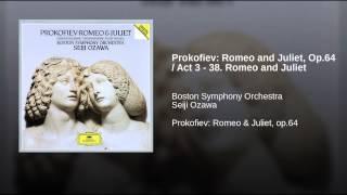 Prokofiev: Romeo and Juliet, Op.64 / Act 3 - 38. Romeo and Juliet