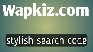 Stylish search code for wapkiz website