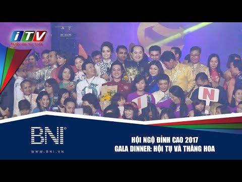 Gala Dinner Hội Ngộ Đỉnh Cao BNI 2017 - Hội tụ và thăng hoa!
