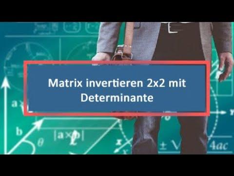 matrix invertieren 2x2 mit determinante youtube