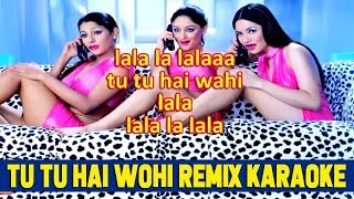 Tu Tu Hai Wohi Karaoke   Club Version   Fun Wid Karaoke   DJ Lolly