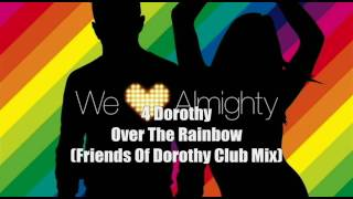 4 Dorothy - Over The Rainbow ( Club Mix ) HQ Almighty
