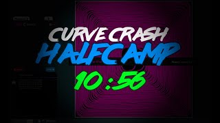 Curve Crash - Halfcamp with 400% Touchiness