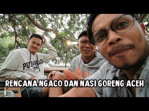 Rencana Ngaco & Nasi Goreng Aceh