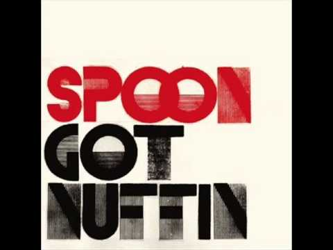 Spoon - Got Nuffin' (SL)