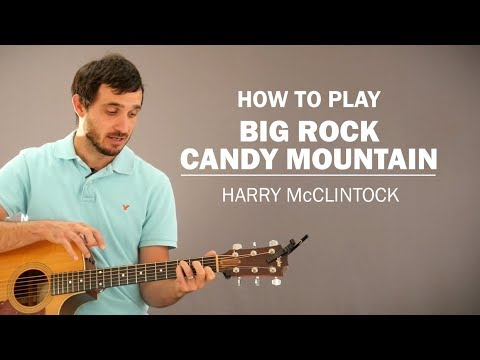 Big Rock Candy Mountain (Harry McClintock) | How To Play | Beginner ...