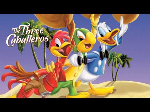 The Three Caballeros Song (Movie Version)