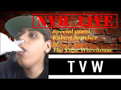 NVR Live: Movement Discussion With Robert Sanchez Of The Vape Warehouse
