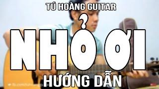 [Guitar] Hướng dẫn: NHỎ ƠI (Chí Tài) - Full Intro hợp âm cực dễ