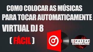 Como colocar as músicas para tocar automaticamente no Virtual DJ 8