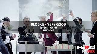 Block B - Very Good (Ferry Remix)