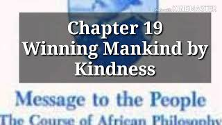 Marcus Garvey's Message To The People Chapter 19 Winning Mankind with Kindness