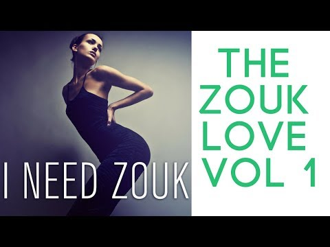 Zouk Love Mix Kizomba Music Collection - Vol 1